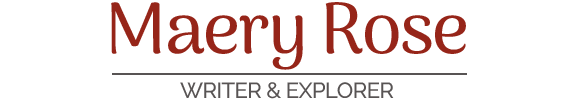 Maery Rose - Writer & Explorer